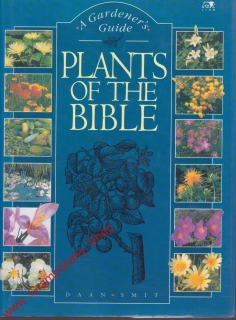 Plants of The Bible, A Garden Guide / Daan Smit, 1990 anglicky