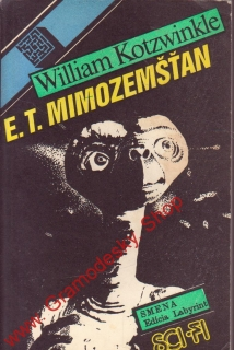 E. T. Mimozemšťan / William Kotzwinkle, 1988