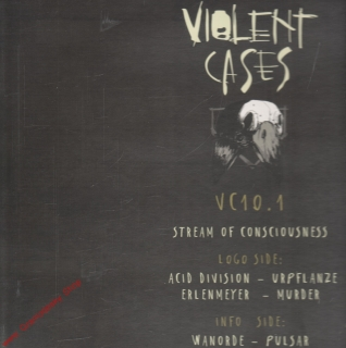"12"" Violent Cases 010.1, Stream of Consciousness, 4 Tracks, 33 rpm, 2018"