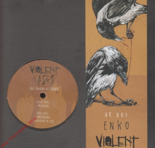 "12"" Violent Cases 003, All Tracks by Enko, 3 Tracks, 33 rpm"