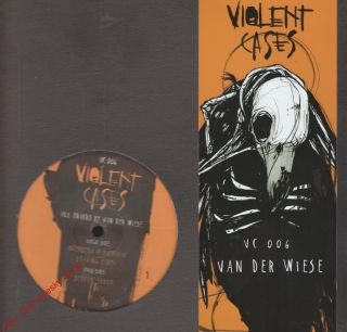 "12"" Violent Cases 006, All Tracks by Van Der Wiese, 3 Tracks, 33 rpm"