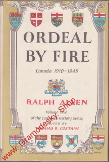 Ordeal by Rire Canada 1910-1945 / Ralph Allen, anglicky