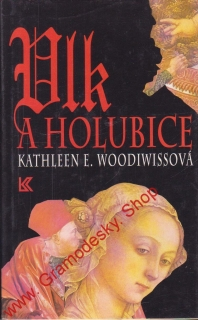 Vlk a holubice / Kathleen E. Woodiwiss, 1995