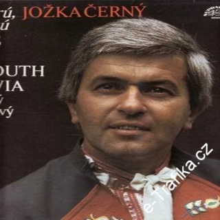 LP Za tú horú, za vysokú / Jožka Černý, songs from the south Moravia